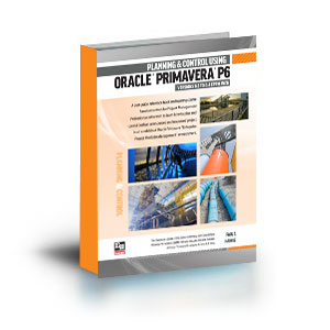 978-1-925185-05-8 – B5 Paperback Planning and Control Using Oracle Primavera P6 Version 8.2 to 8.4 EPPM Web