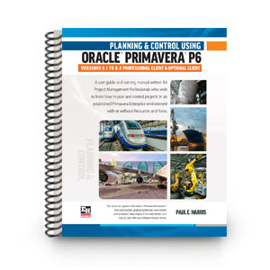 ISBN 978-1-925185-03-4 – A4 Spiral Planning and Control Using Oracle Primavera P6 Versions 8.1 to 8.4 Professional Client & Optional Client