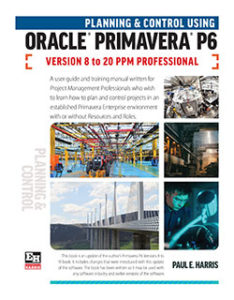 Planning & Control Using Primavera P6 Versions 8 to 20 PPM Professional